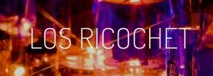Los Ricochet